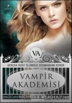 Vampir Akademisi 1 -Gerçek Dost Ölümsüz Düşmandan Korur
