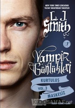 Vampir Günlükleri Kurtuluş Vol 3: Maskesiz