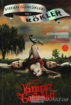 Vampir Günlükleri - Stefan Günlükleri Vol: 1 - Kökler