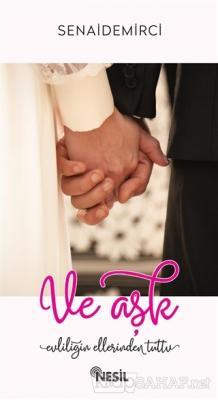Ve Aşk Evliliğin Ellerinden Tuttu