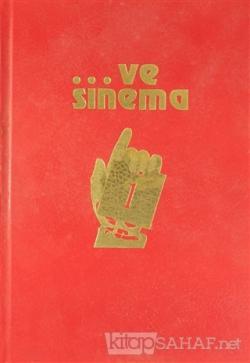 ...Ve Sinema (1.2.3. Cilt) (Ciltli)