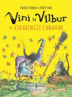 Vini ile Vilbur ve Esrarengiz Canavar (Ciltli)