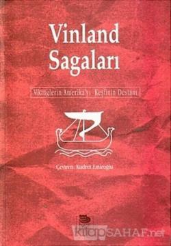 Vinland Sagaları Vikinglerin Amerika'yı Keşfinin Destanı