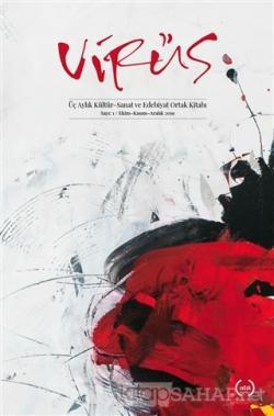 Virüs Üç Aylık Kültür Sanat ve Edebiyat Dergisi Sayı: 1 Ekim - Kasım - Aralık 2019
