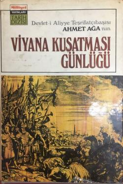 Ahmet Ağa'nın Viyana Kuşatması Günlüğü (Ciltli)