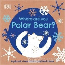 Where Are You Polar Bear? (Ciltli)