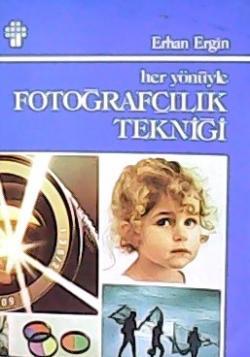 FOTOĞRAFÇILIK TEKNİĞİ