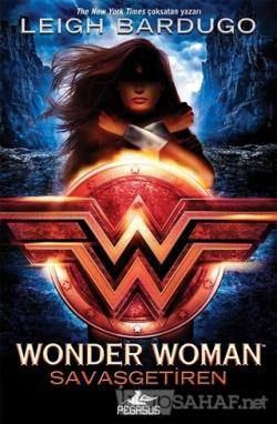 Wonder Woman - Savaşgetiren (Ciltli)