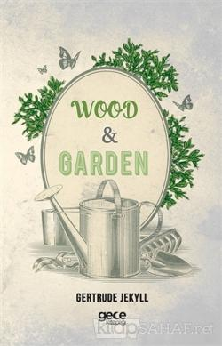 Wood and Garden