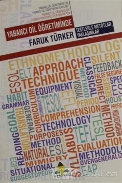 Yabancı Dil Öğretiminde Testlerle Metotlar, Yaklaşımlar - Faruk Türker