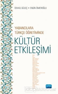 Yabancılara Türkçe Öğretiminde Kültür Etkileşimi