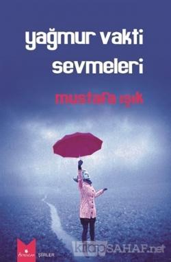 Yağmur Vakti Sevmeleri - Mustafa Işık | Yeni ve İkinci El Ucuz Kitabın