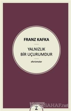 Yalnızlık Bir Uçurumdur - Franz Kafka | Yeni ve İkinci El Ucuz Kitabın