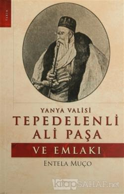 Yanya Valisi Tepedelenli Ali Paşa ve Emlakı