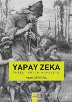 Yapay Zeka - Fareli Köyün Kavalcısı
