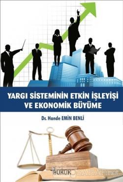 Yargı Sisteminin Etkin İşleyişi ve Ekonomik Büyüme