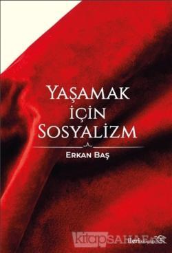 Yaşamak İçin Sosyalizm - Erkan Baş | Yeni ve İkinci El Ucuz Kitabın Ad