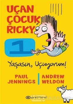 Yaşasın Uçuyorum! - Uçan Çocuk Ricky 1 (Ciltli)
