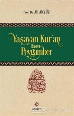Yaşayan Kur'an Hazret-i Peygamber (Ciltli)