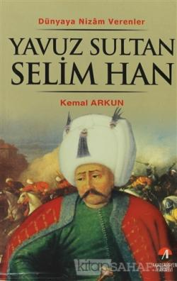 Yavuz Sultan Selim Han - Kemal Arkun- | Yeni ve İkinci El Ucuz Kitabın