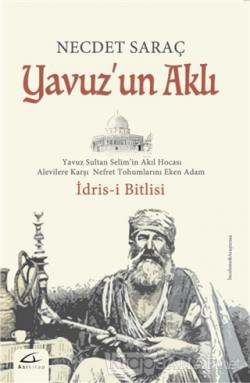 Yavuz'un Aklı : İdris-i Bitlisi