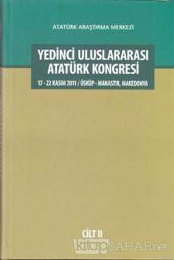 Yedinci Uluslararası Atatürk Kongresi Cilt: 2 (Ciltli)