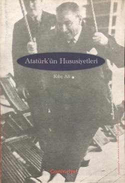 Atatürk'ün Hususiyetleri