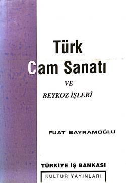 Türk Cam Sanatı ve Beykoz İşleri