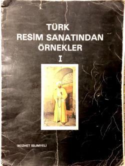 TÜRK RESİM SANATINDAN ÖRNEKLER 1