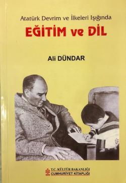 Atatürk Devrim ve İlkeleri Işığında Eğitim ve Dil - Birinci Baskı