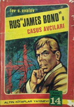 Rus James Bond'u Casus Avcıları