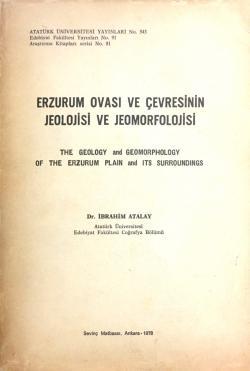 Erzurum Ovası Ve Çevresinin Jeolojisi ve Jeomorfolojisi - İbrahim Atal