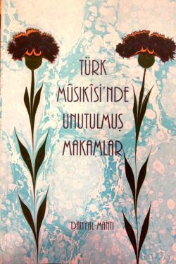 Türk Musikisinde Unutulmuş Makamlar (CD ekli)