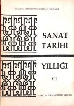 Sanat Tarihi Yıllığı XIII Mazhar Şevket İpşiroğlu Özel Sayısı