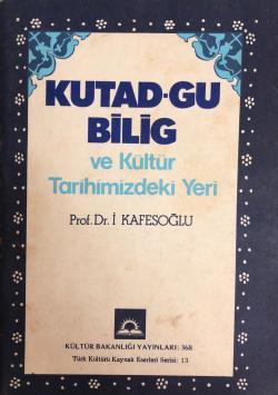 Kutadgu Bilig ve Kültür Tarihimizdeki Yeri - İbrahim Kafesoğlu | Yeni