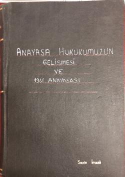 Anayasa Hukukumuzun Gelişmesi ve 1961 Anayasası