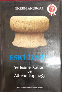 Eski İzmir 1 Yerleşme Katları ve Athena Tapınağı