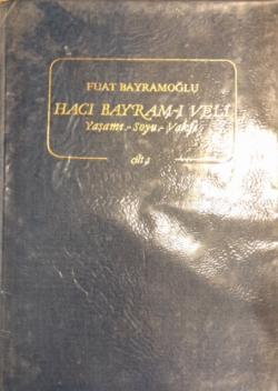 Hacı Bayram-ı Veli Yaşamı Soyu Vakfı 2 Cilt Takım