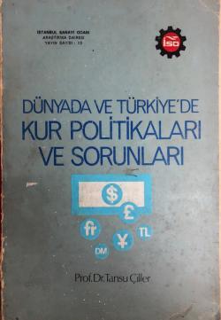 Dünyada ve Türkiyede Kur Politikaları ve Sorunları