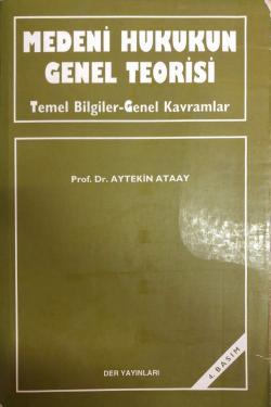 Medeni Hukukun Genel Teorisi - Temel Bilgiler Genel Kavramlar