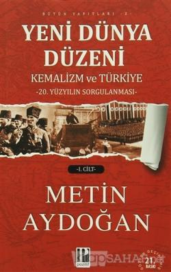 Yeni Dünya Düzeni Kemalizm ve Türkiye (2 Cilt Takım)