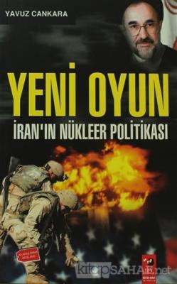 Yeni Oyun - İranın Nükleer Politikası