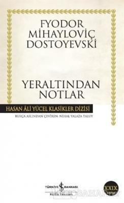 Yeraltından Notlar - Fyodor Mihayloviç Dostoyevski | Yeni ve İkinci El