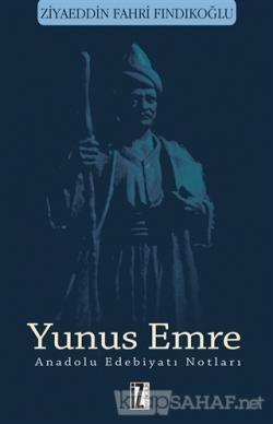 Yunus Emre - Anadolu Edebiyatı Notları