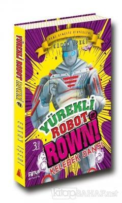 Yürekli Robot Rowni 2 : Kelebek Dansı