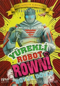 Yürekli Robot Rowni 3 - Büyük Dövüş