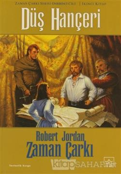 Zaman Çarkı 11. Cilt: Düş Hançeri 2. Kitap