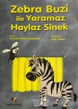 Zebra Buzi ile Yaramaz Haylaz Sinek