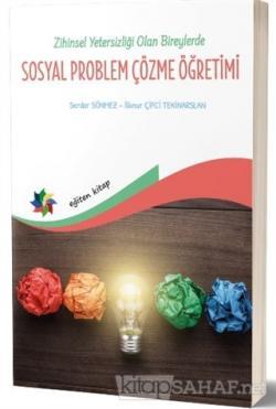 Zihin Yetersizliği Olan Bireylerde Sosyal Problem Çözme Öğretimi