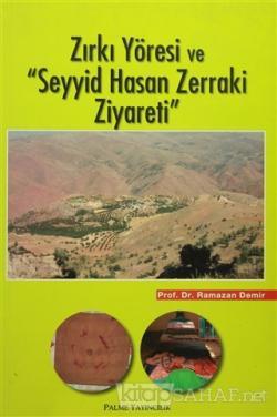 """Zırkı Yöresi ve """"Seyyid Hasan Zerraki Ziyareti"""""""